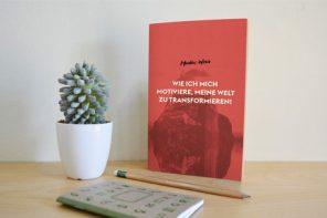 """KOSTENLOSES EBOOK """"Wie ich mich motiviere meine Welt zu transformieren""""!"""